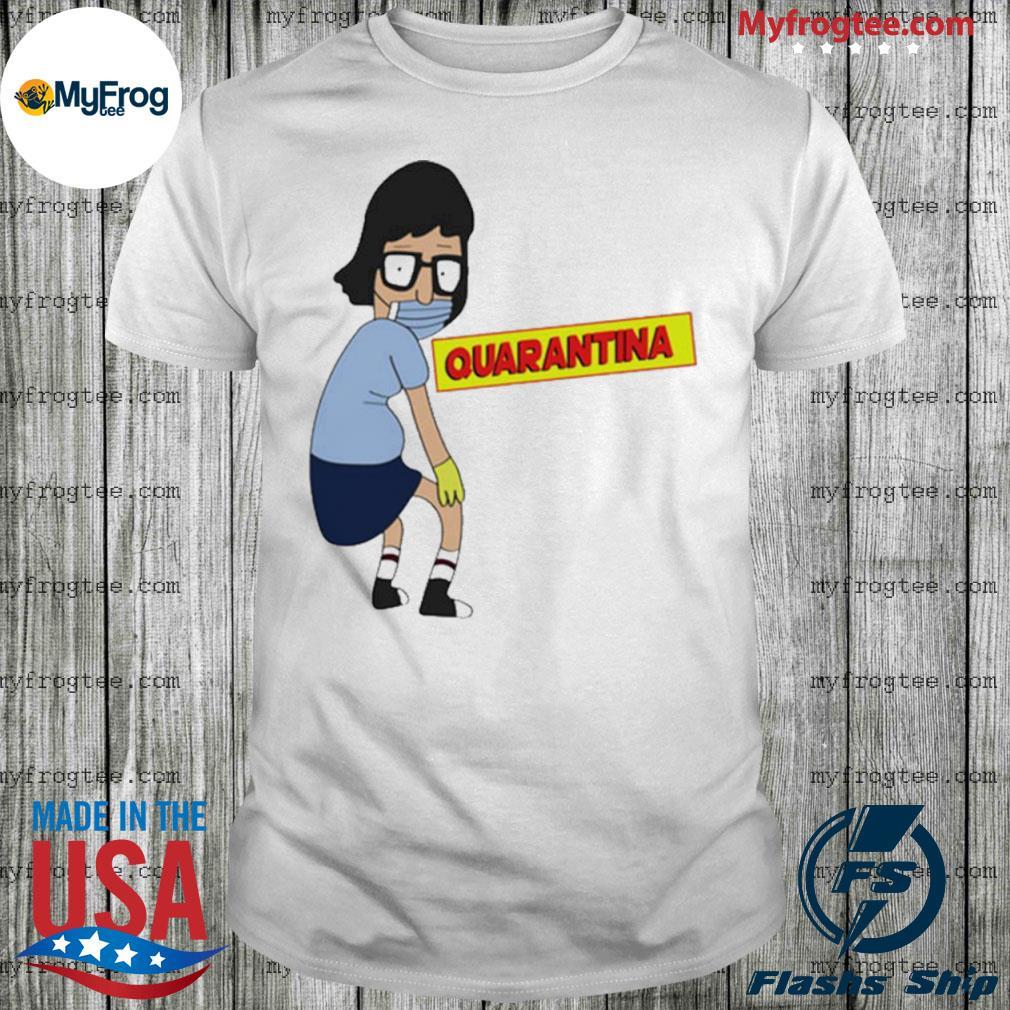 Tina Burger Quarantina Shirt