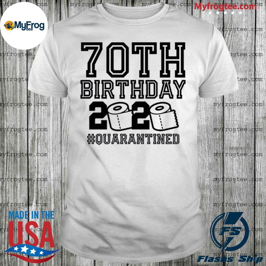 70th birthday quarantine 2020 the one where i was quarantined toilet paper 2020 shirt