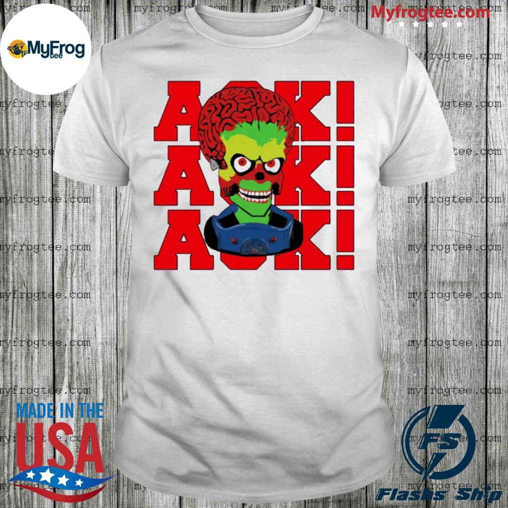 Ack Ack Ack Mars Attacks shirt
