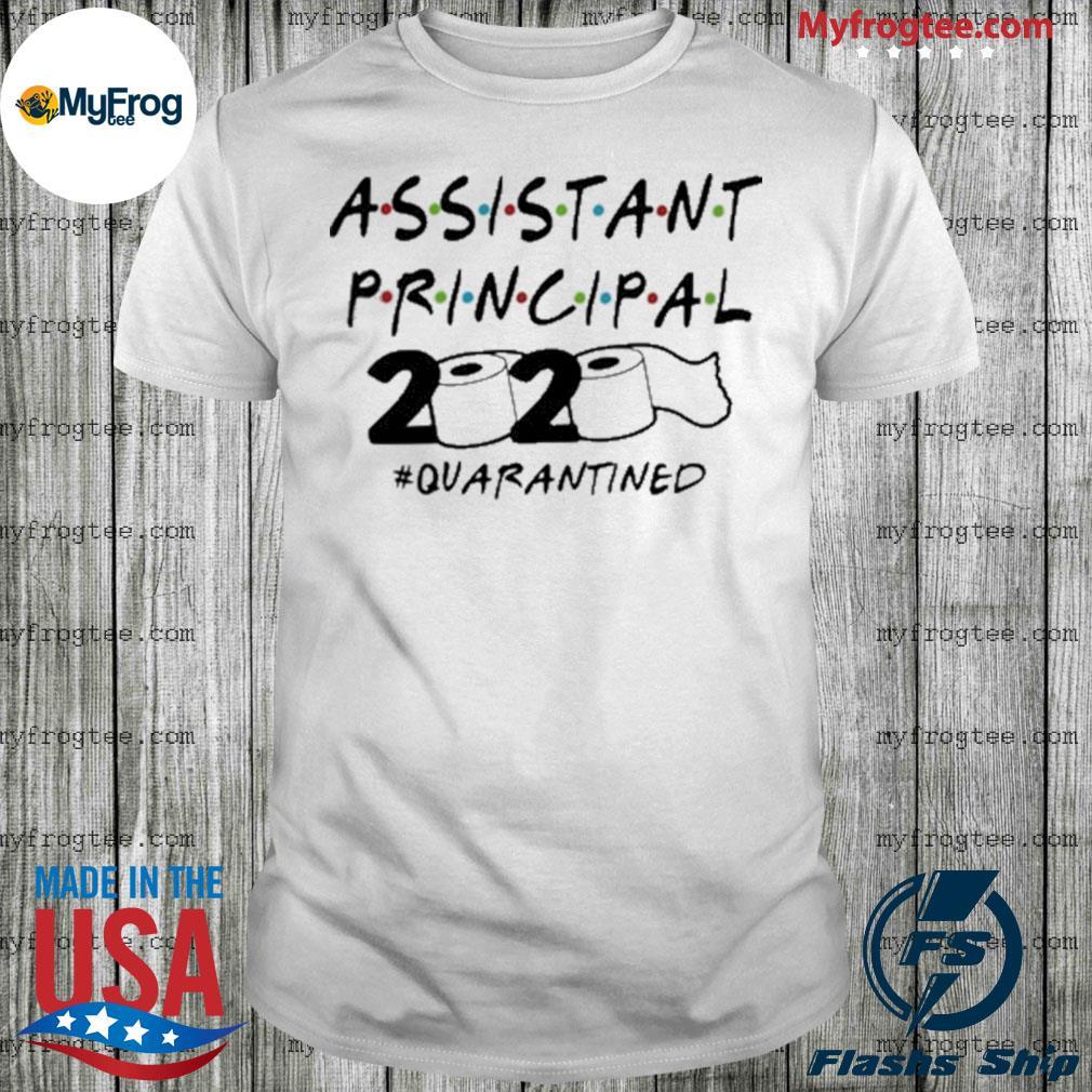 Assistant Principal 2020 Toilet Paper Quarantined Shirt