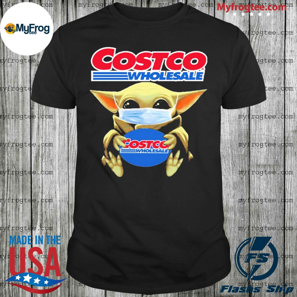 Baby Yoda face mask hug Costco Wholesale I can't stay at home shirt