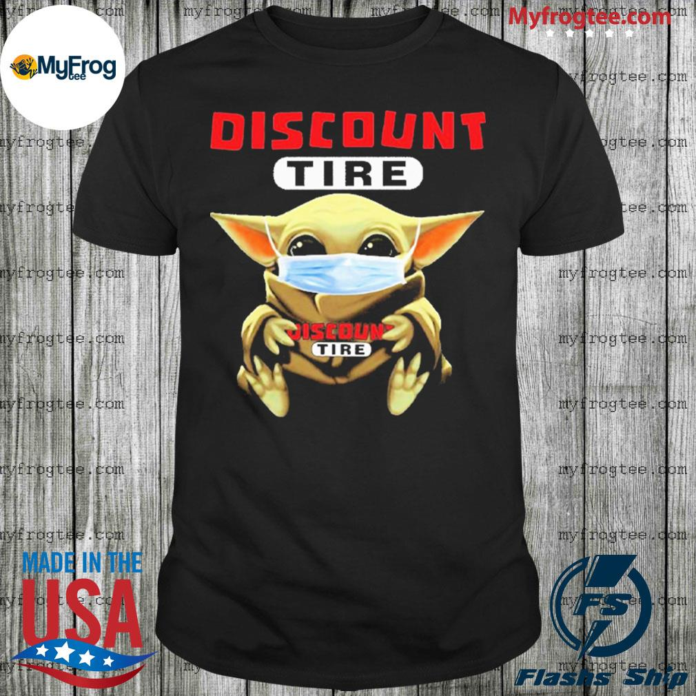 Baby Yoda face mask hug Discount Tire I can't stay at home shirt