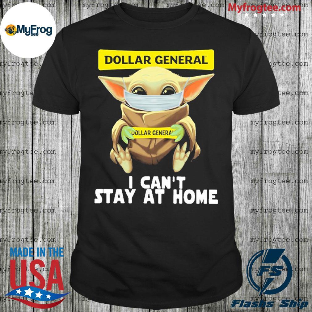 Baby Yoda face mask hug Dollar General I can't stay at home shirt