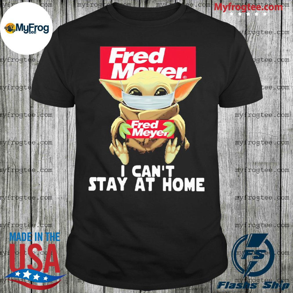 Baby Yoda Face Mask Hug Fred Meyer Can't Stay At Home Shirt