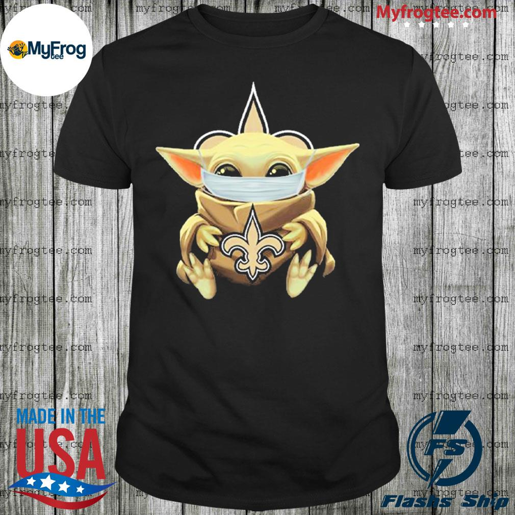 Baby Yoda face mask hug New Orleans Saints I can't stay at home shirt