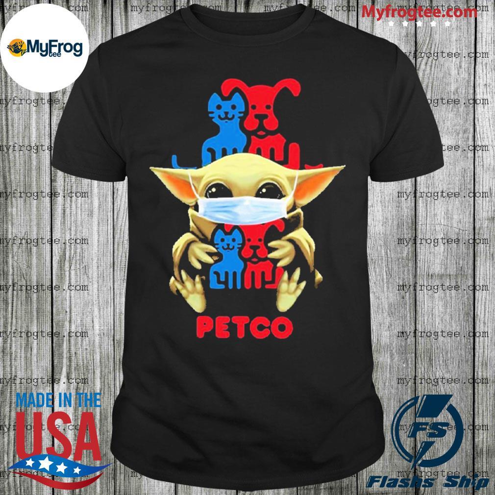 Baby Yoda face mask hug Petco I can't stay at home shirt