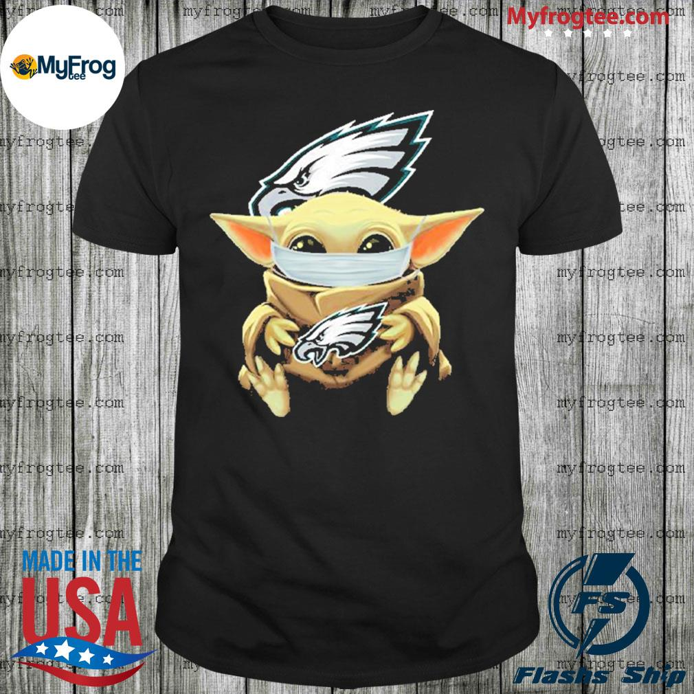 Baby Yoda face mask hug Philadelphia Eagles I can't stay at home shirt