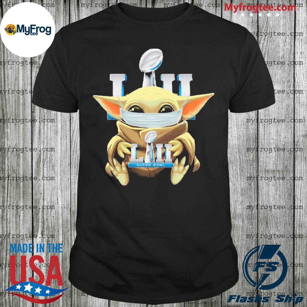 Baby Yoda face mask hug Super Bowl I can't stay at home shirt
