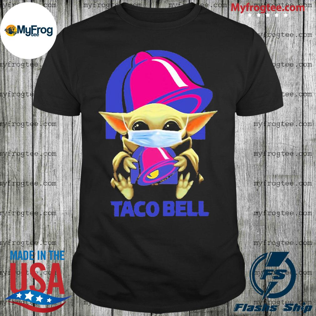Baby Yoda face mask hug Taco Bell I can't stay at home shirt