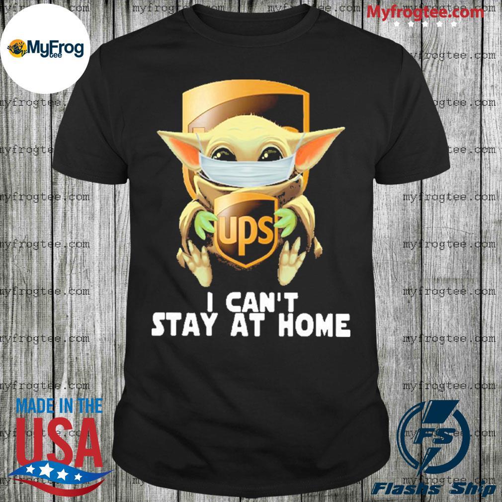 Baby yoda face mask hug UPS I can't stay at home shirt