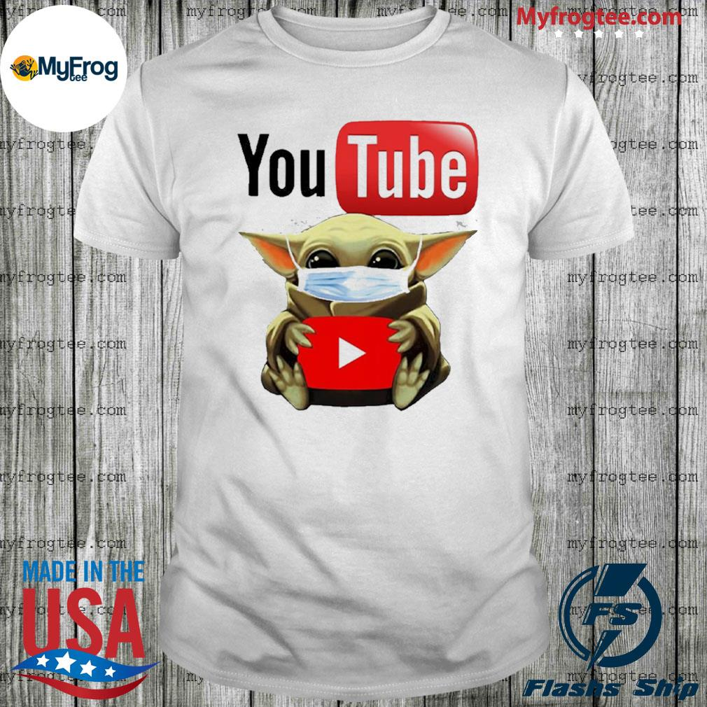 Baby Yoda face mask hug Youtube I can't stay at home shirt