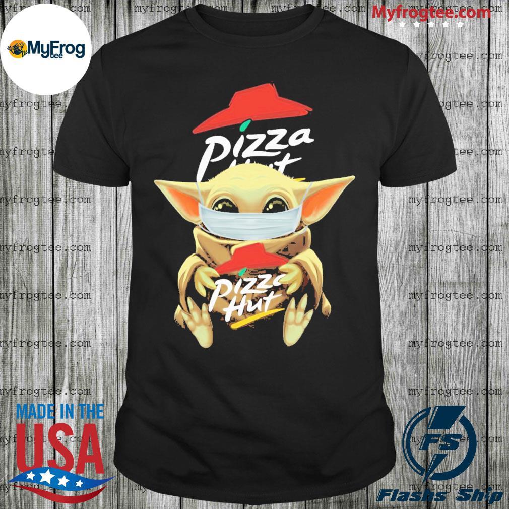 Baby Yoda wear mask hug Pizza Hut coronavirus Shirt