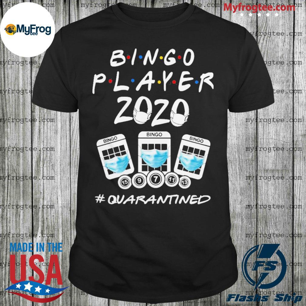 Bingo player 2020 quarantined shirt