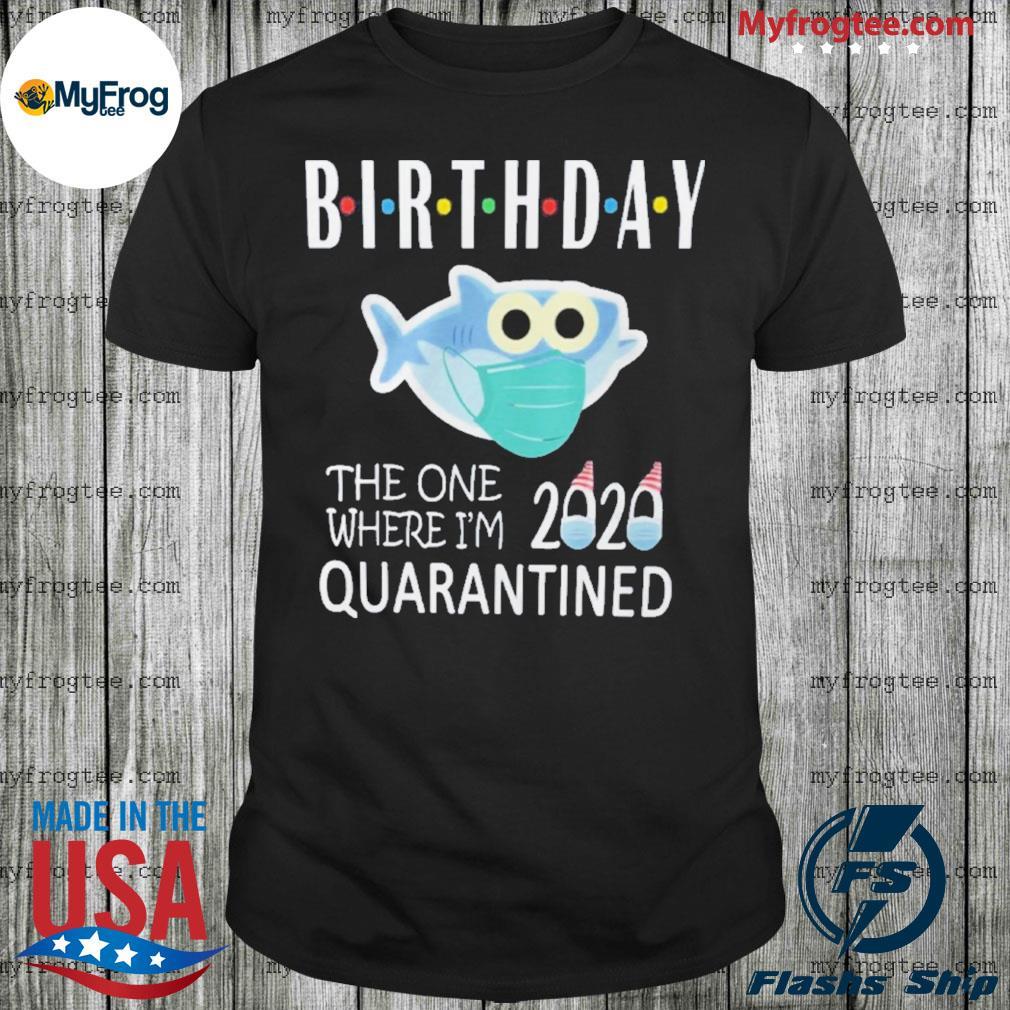 Birthday 2020 Quarantined Shark shirt