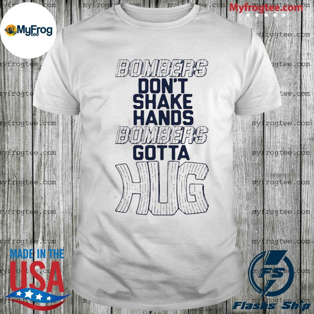 Bombers Hug Shirts Bombers Don't Shake Hands Bombers Gotta Hug shirt