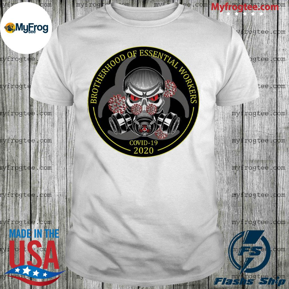 Brotherhood of essential workers Covid-19 shirt