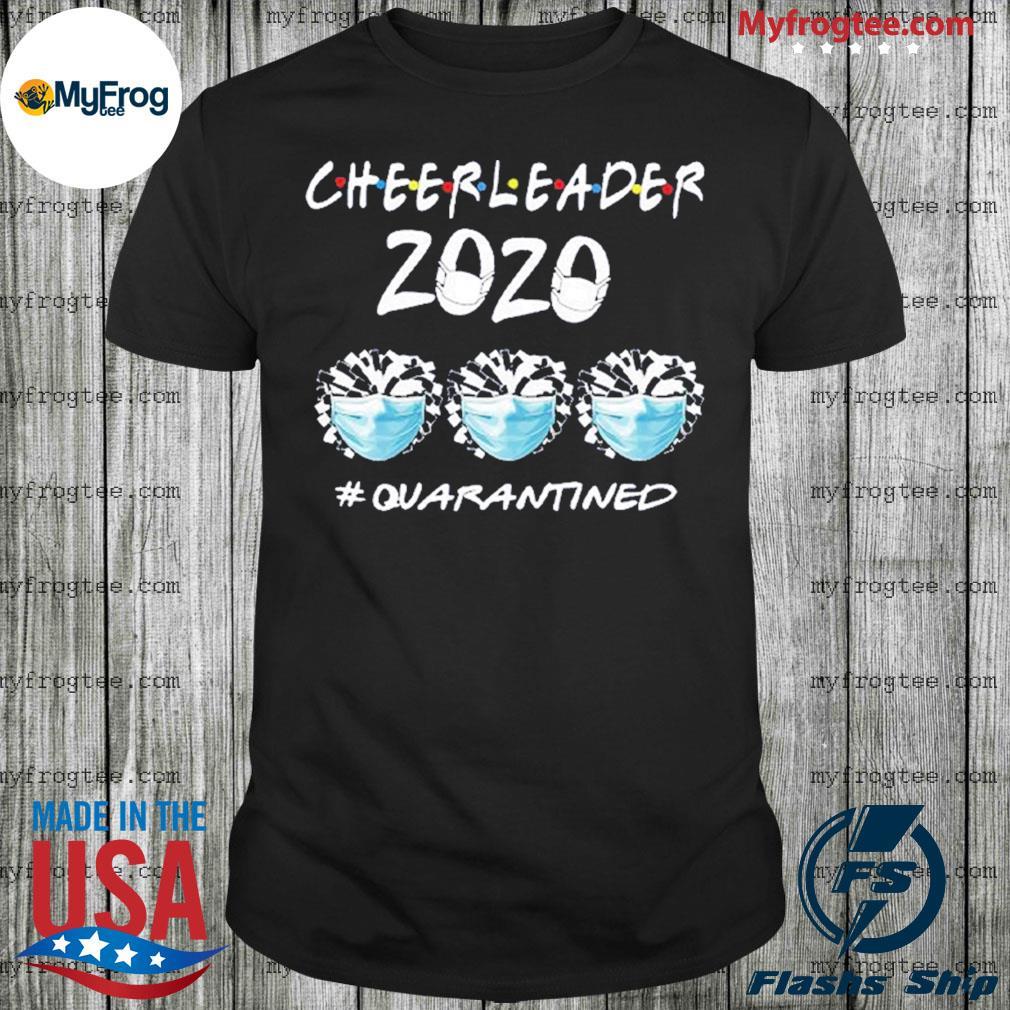 Cheerleader 2020 #Quarantined shirt