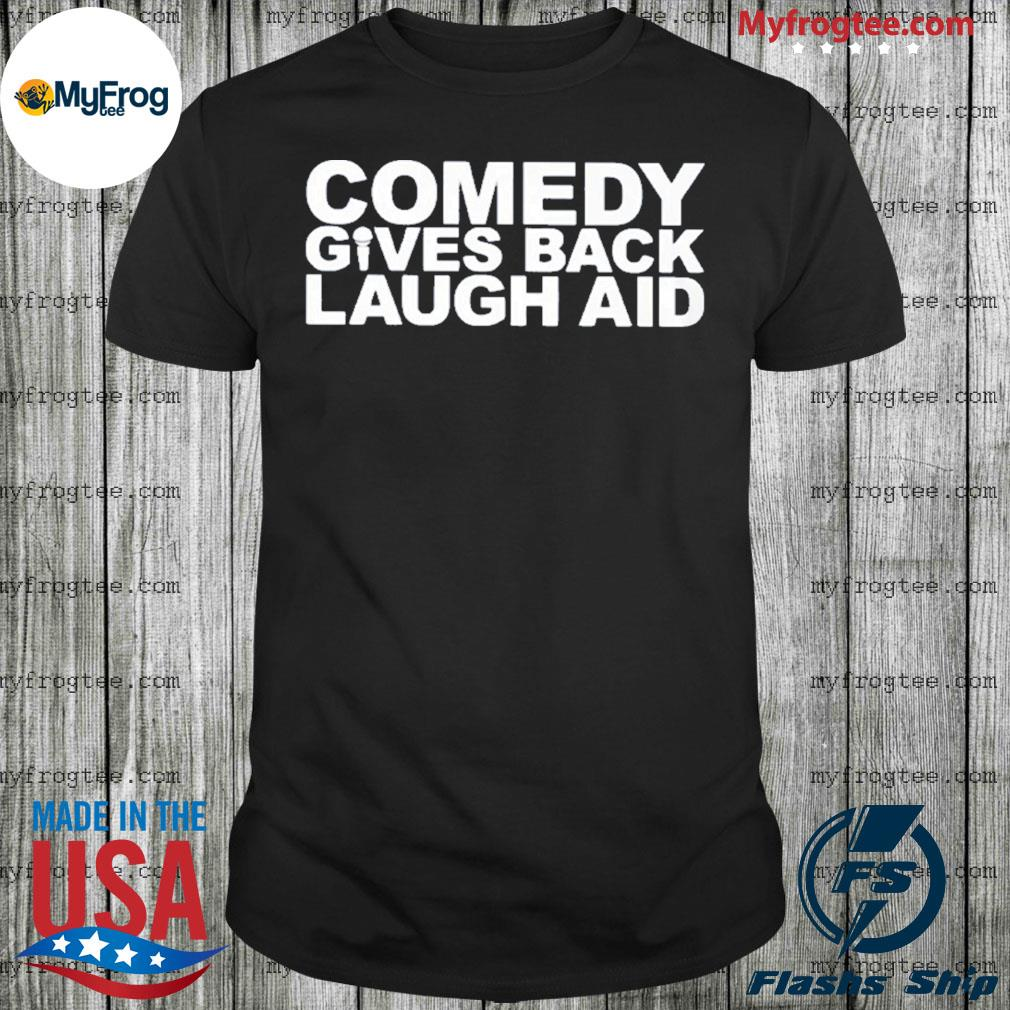 Comedy gives back Laugh Aid shirt