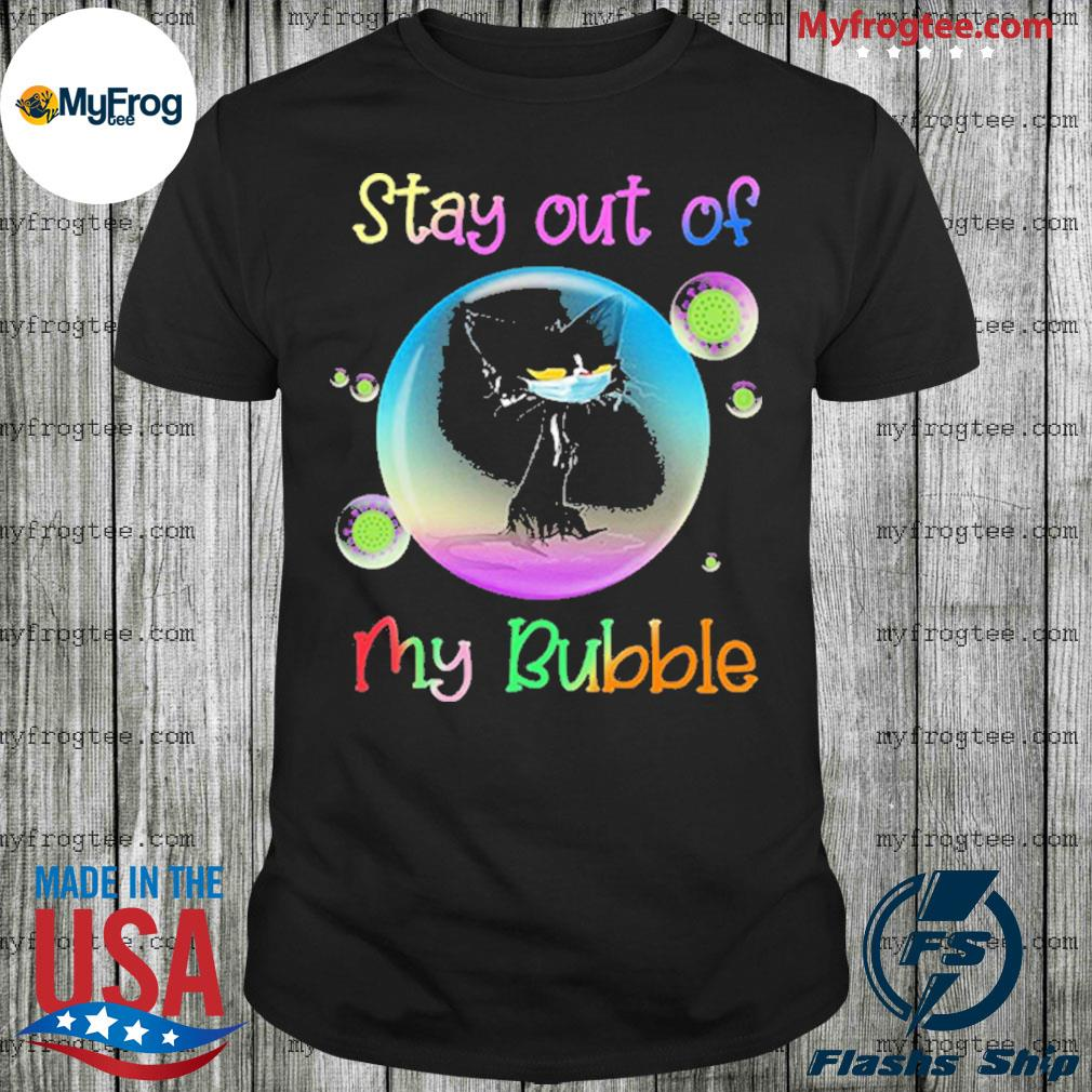Cool Stay Out of My Bubble Black Cat Shirt