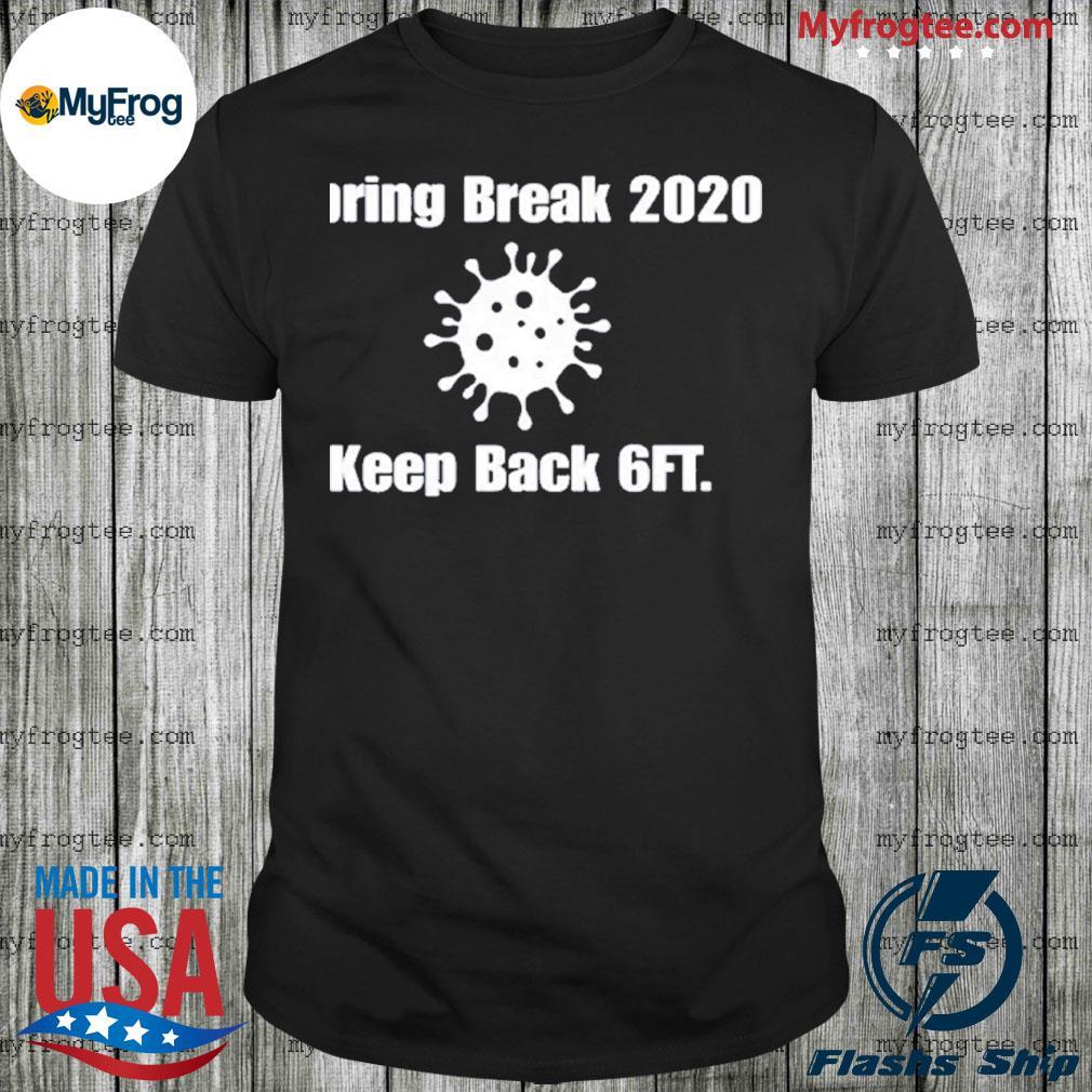 Corona Spring break 2020 keep back 6 feet shirt