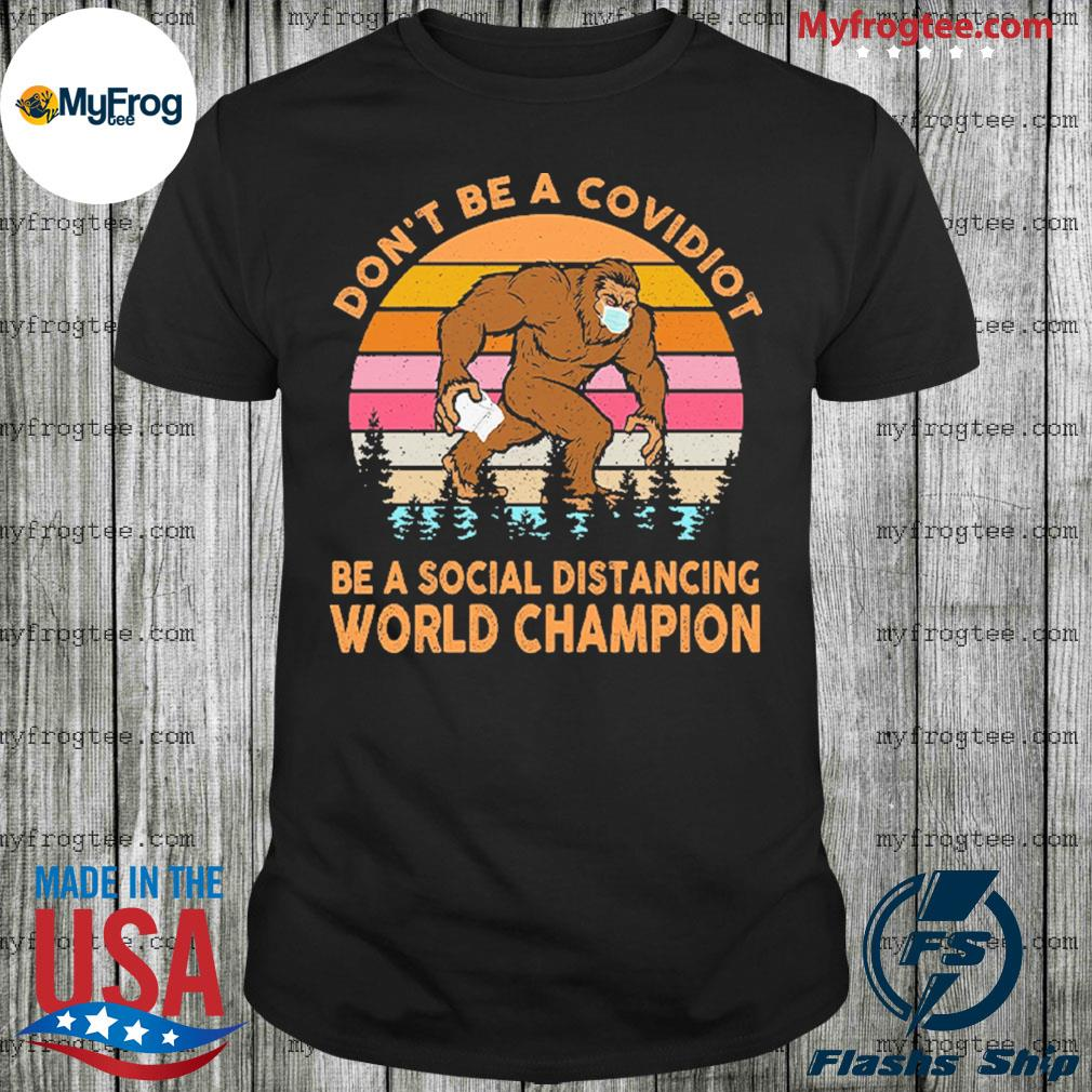 Don't be a covidiot be a social distancing world champion vintage retro shirt