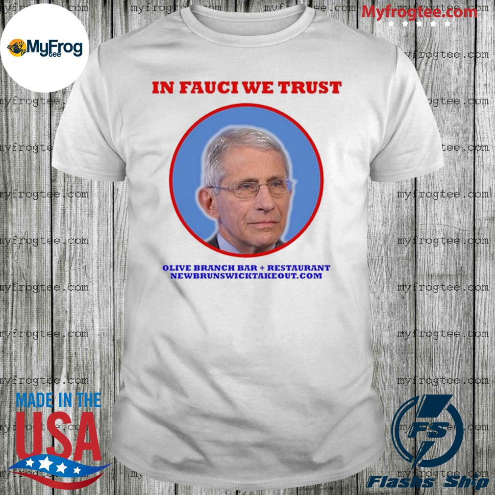 Dr. Fauci In Fauci We Trust shirt