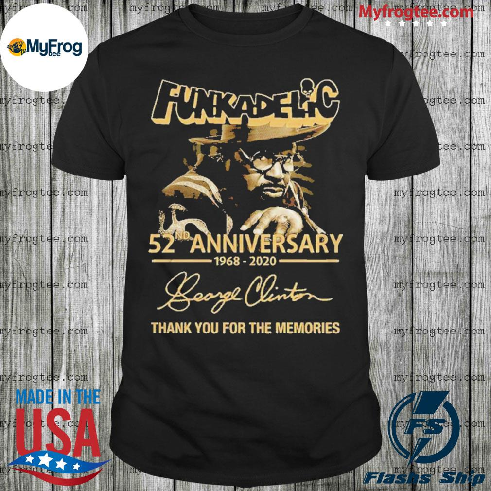 Funkadelic 52nd anniversary 1968-2020 thank you for the memories shirt