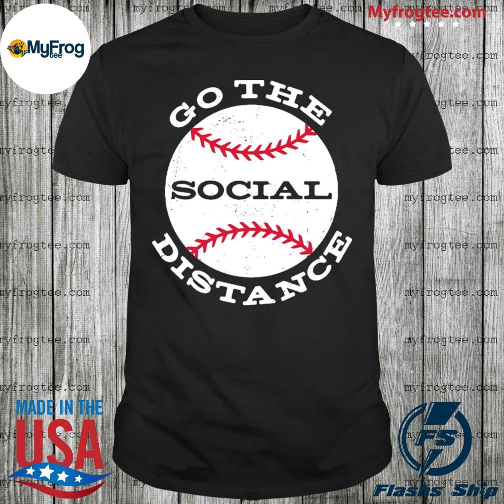 Go the Social Distance baseball shirt