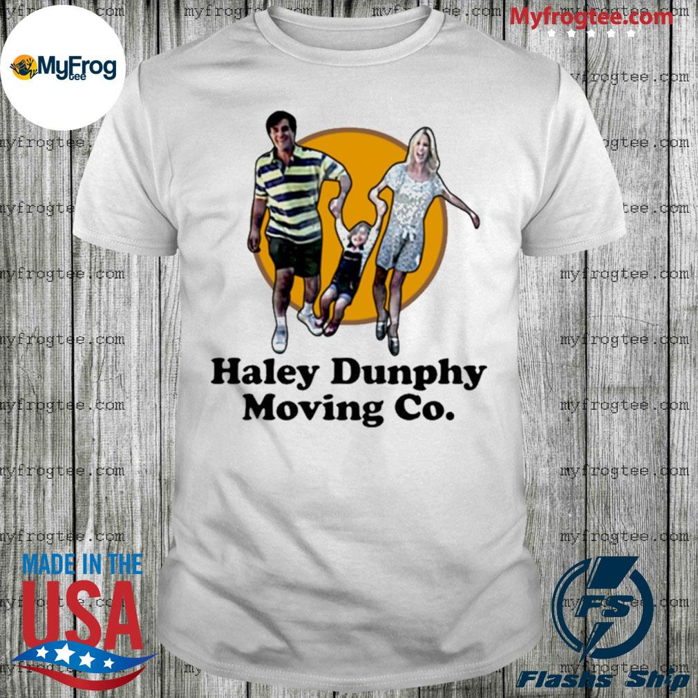 Haley Dunphy Moving Co shirt