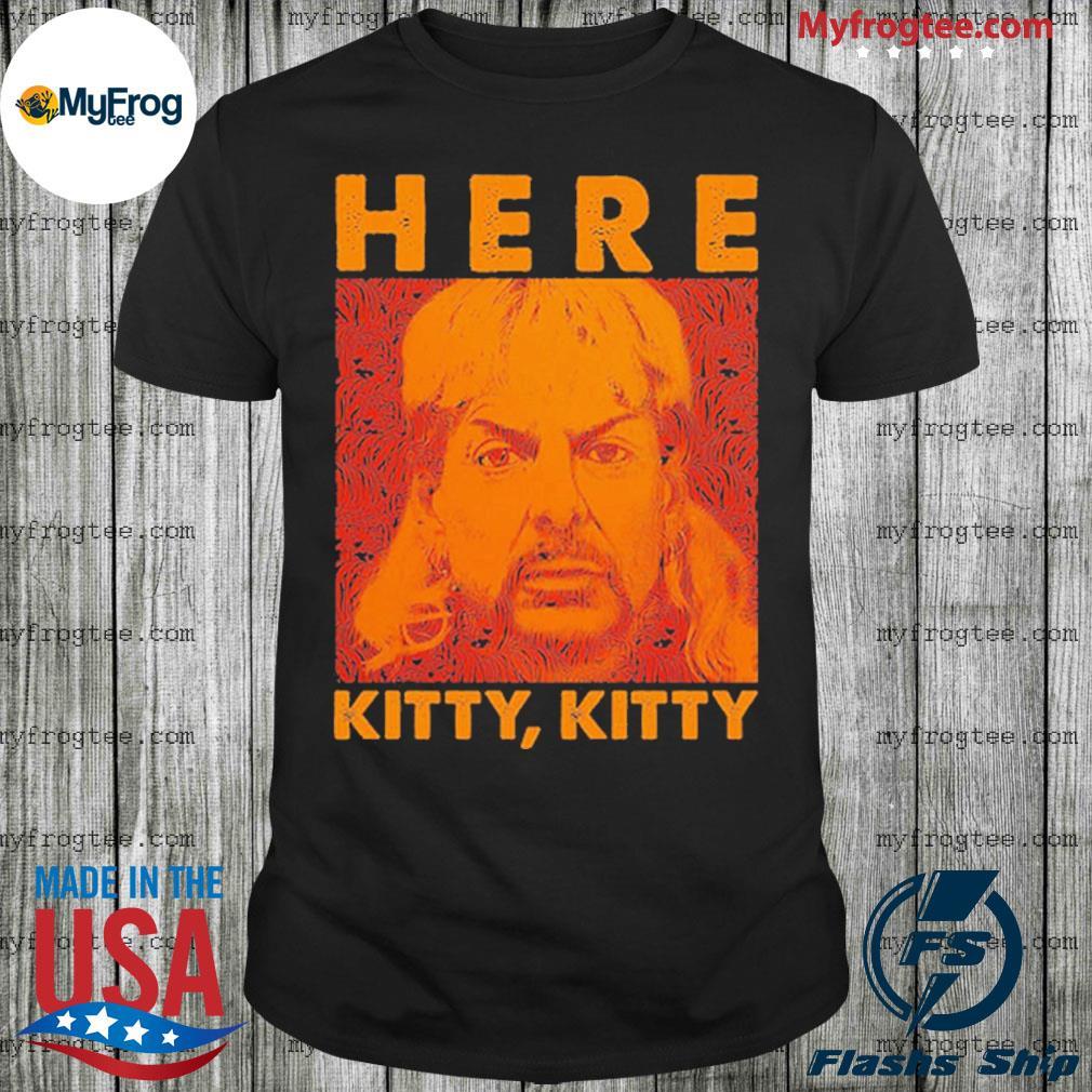 Here Kitty Joe Exotic fan Tiger King shirt