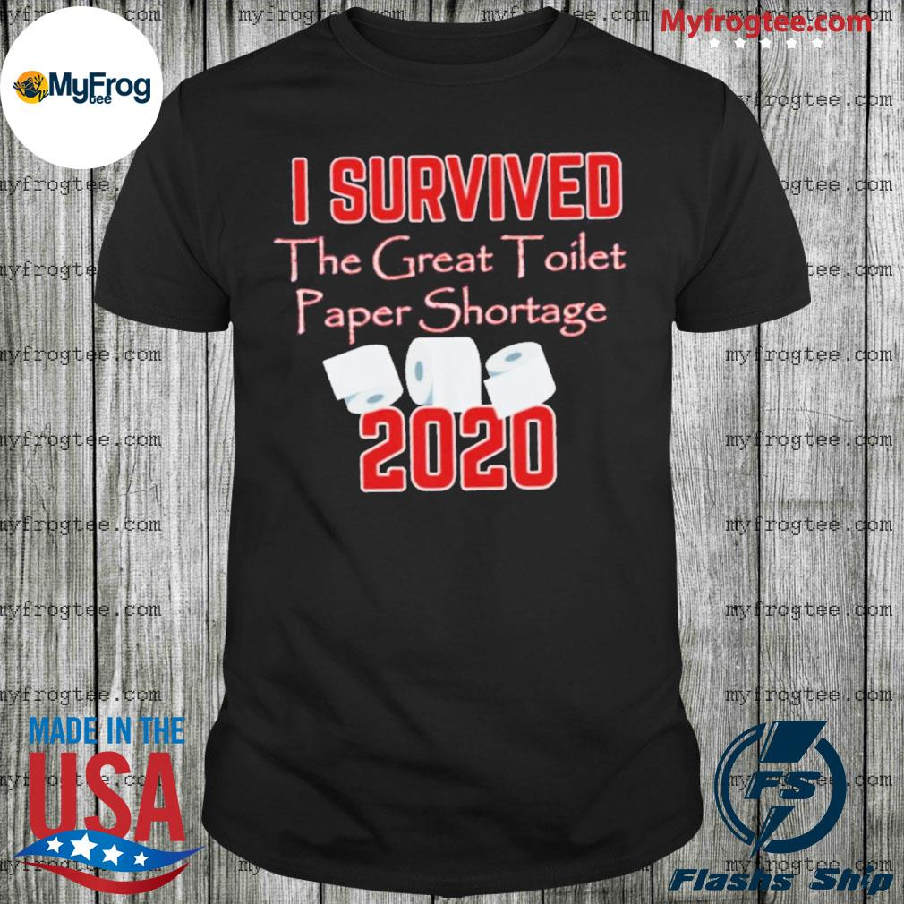 I Survived The Great Toilet Paper Shortage 2020 shirt