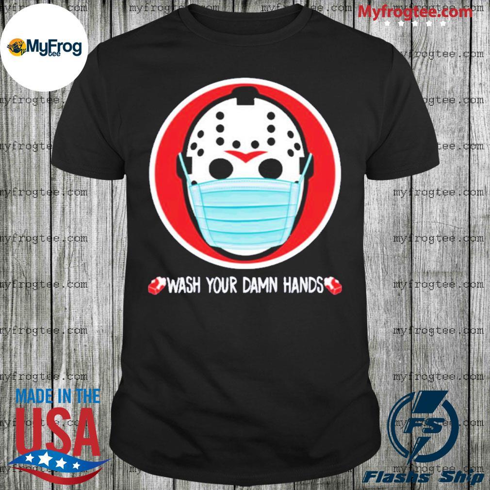 Jason Voorhees wash your damn hands tee shirt