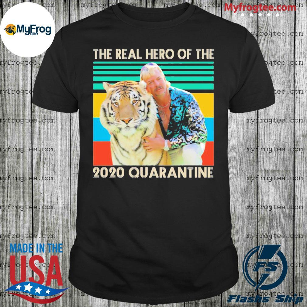Joe Exotic The real hero of the 2020 quarantine vintage shirt