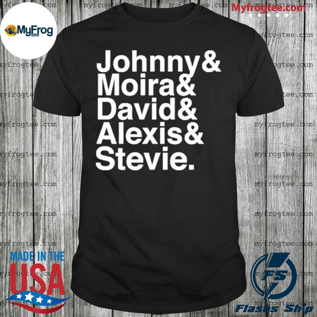 Johnny Moira David Alexis Stevie Shirt