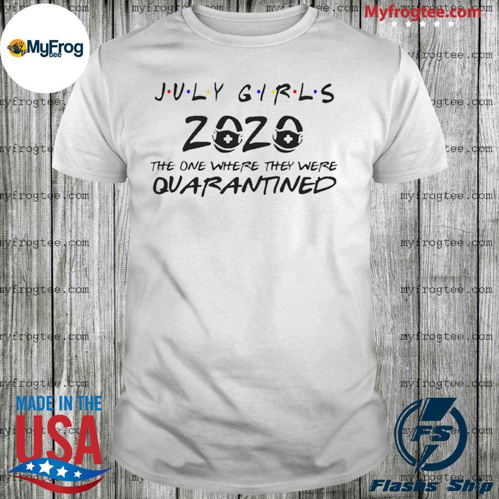 July Girls 2020 toilet paper quarantined shirt