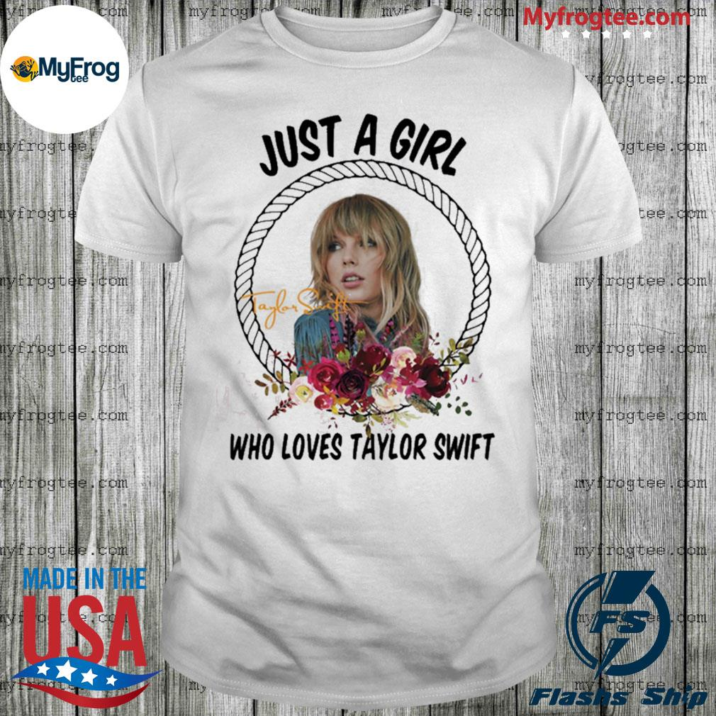 Just a girl who loves Taylor Swift shirt