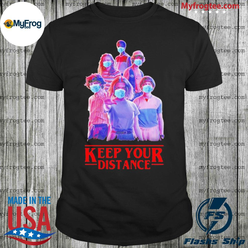 Keep your distance Stranger Things shirt