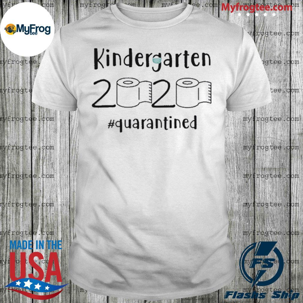 Kindergarten 2020 quarantined Shit kindergarten graduation shirt