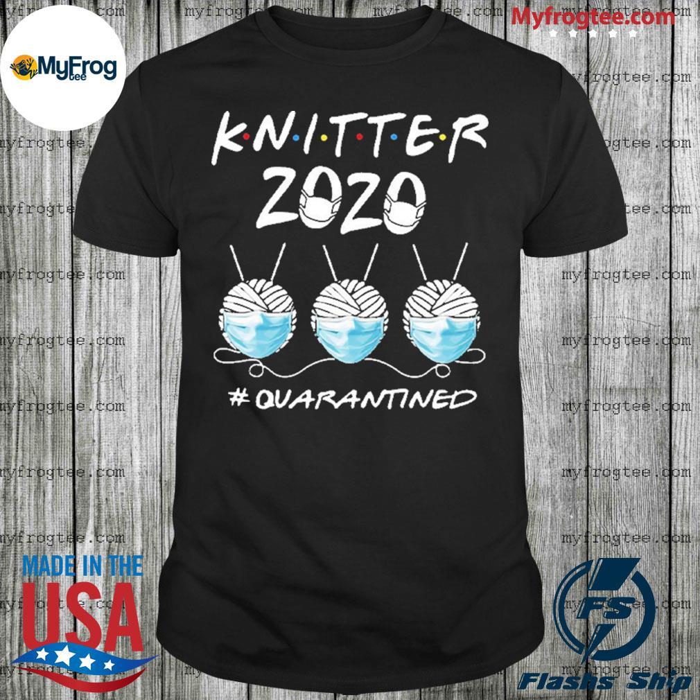 Knitter 2020 #Quarantined Covid 19 shirt