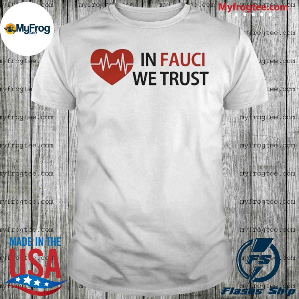 Love In Fauci We Trust shirt