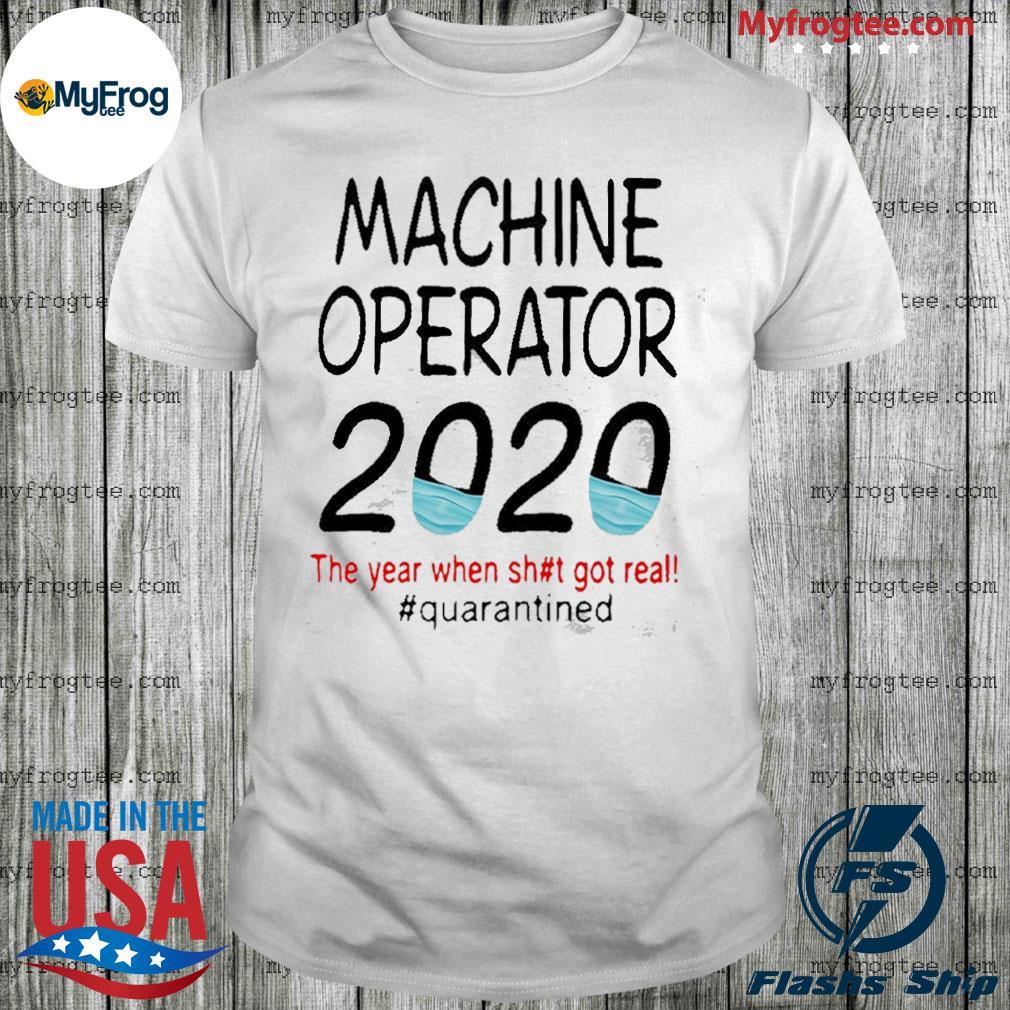 Machine Operator 2020 #Quarantined Shirt