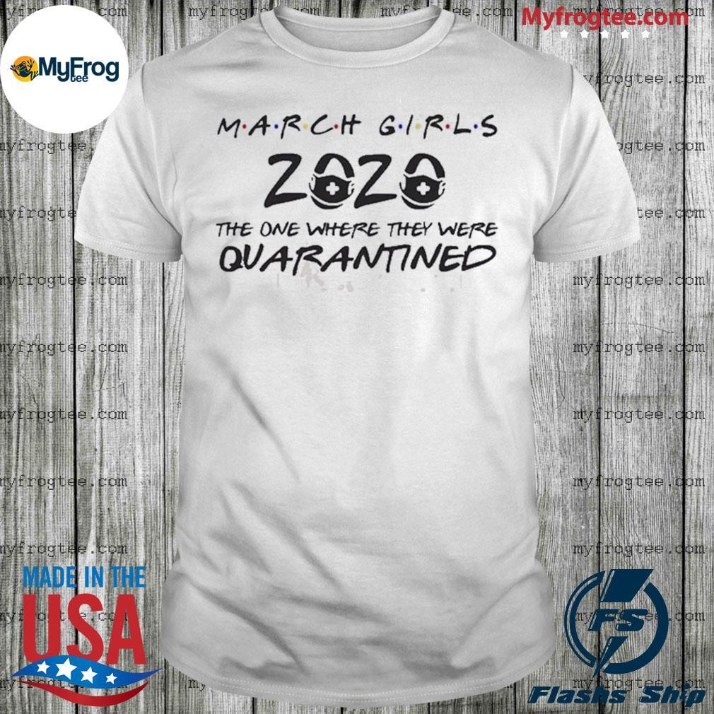 March Girls 2020 toilet paper quarantined shirt