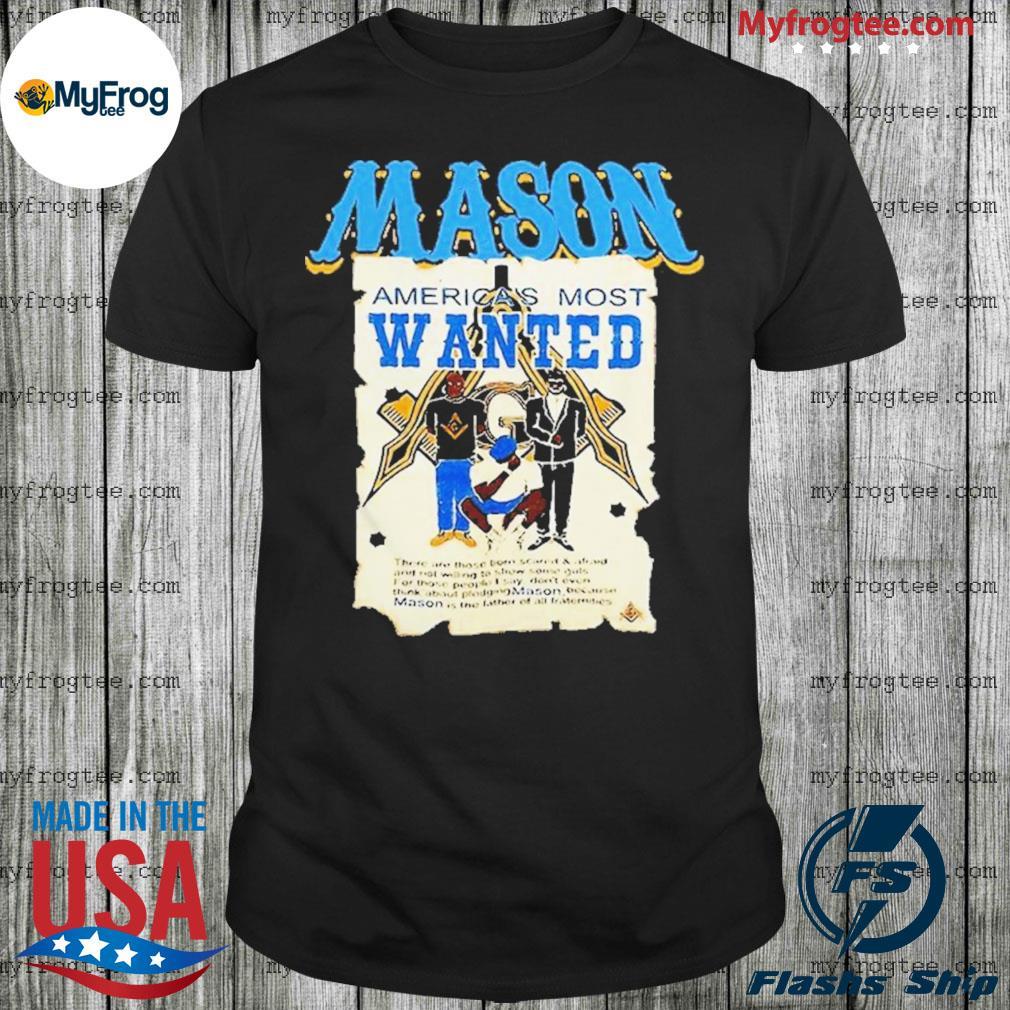 Masonic symbols mason america's most wanted shirt