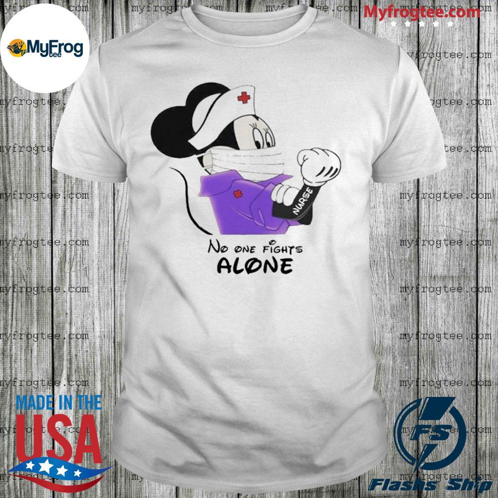 Mickey Minnie mouse nurse no one fights alone shirt
