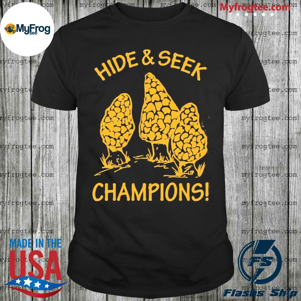 Morel Mushrooms hide and seek world Champion 2020 shirt