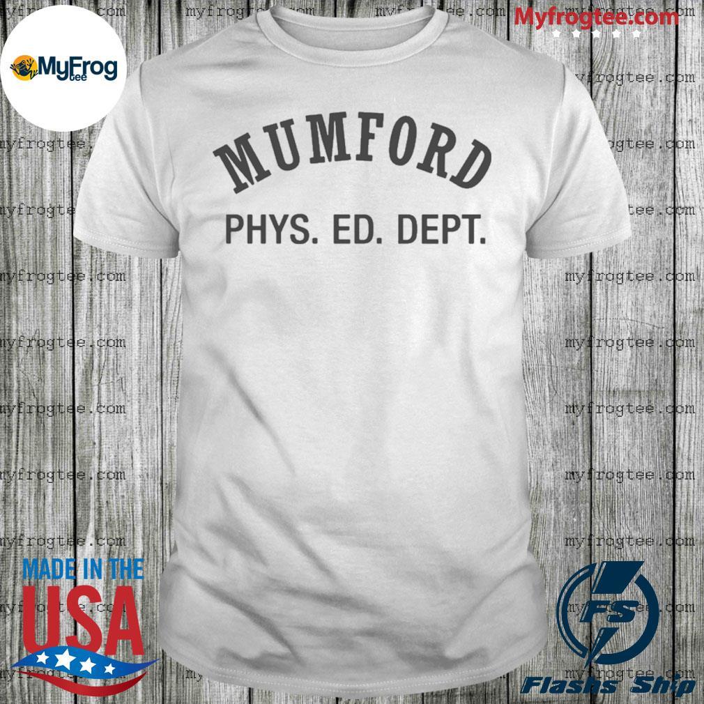 Mumford Phys Ed shirt