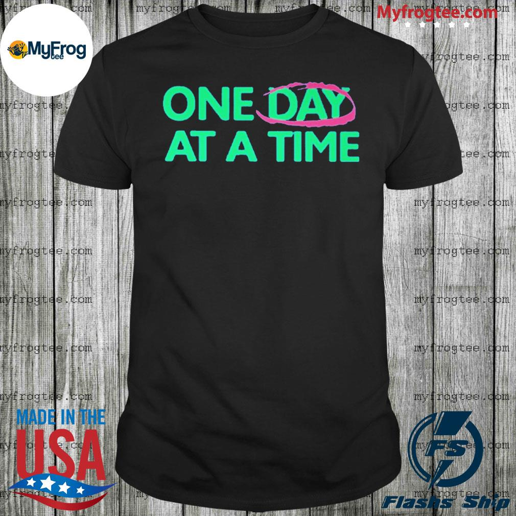 One Day At A Time shirt ODAAT shirt