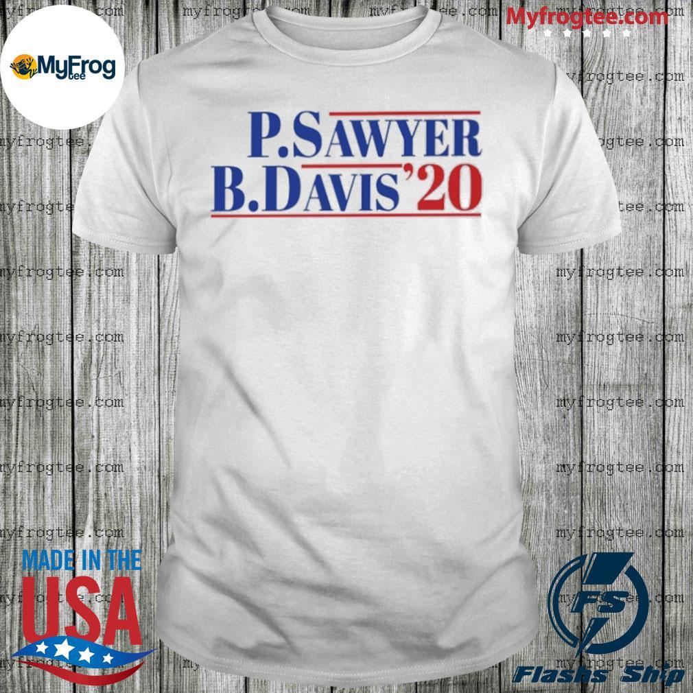 P SAWYER B DAVIS 2020 shirt