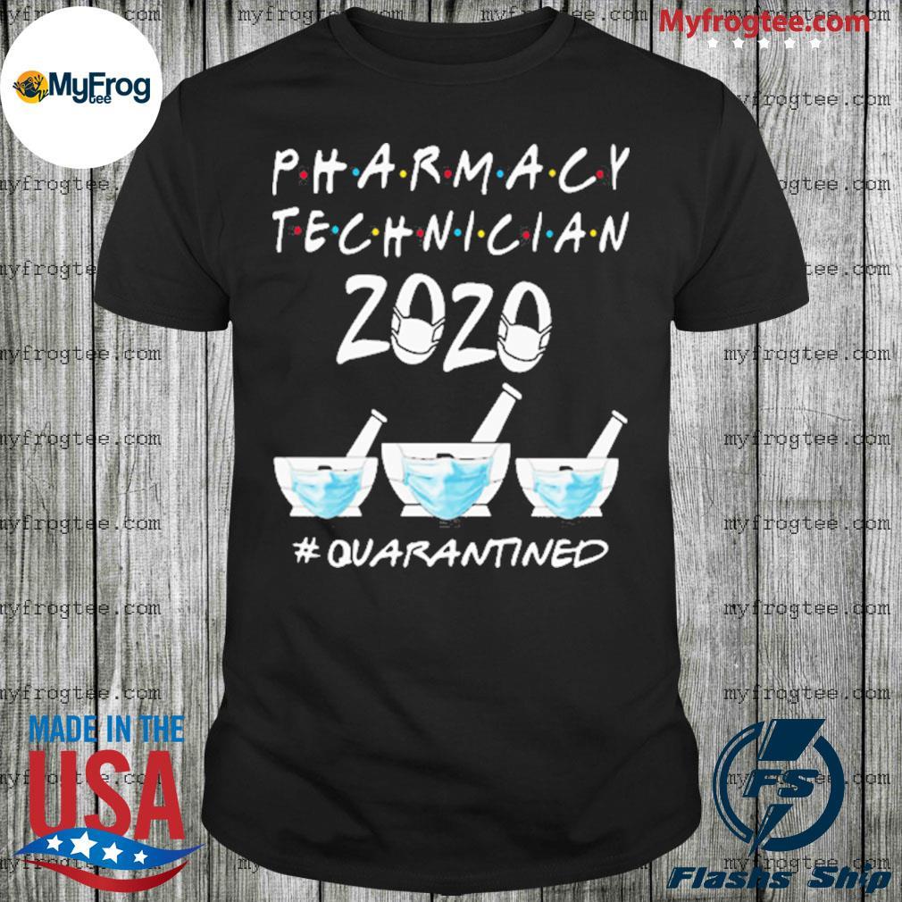Pharmacy technician 2020 mask quarantined shirt