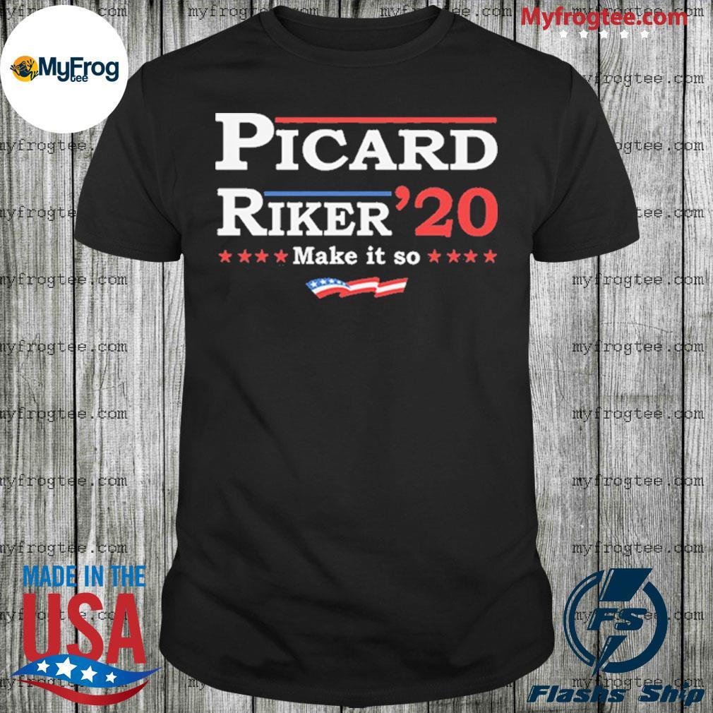 Picard Riker 2020 for president make it so shirt